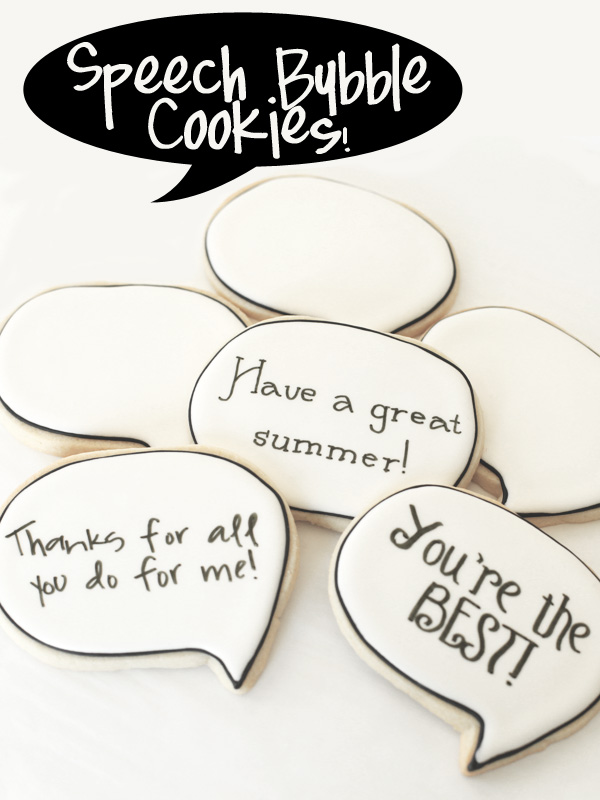This Year's Teacher Gifts: Speech Bubble Cookies