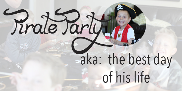 Pirate Party: Treats, Fun and Failures
